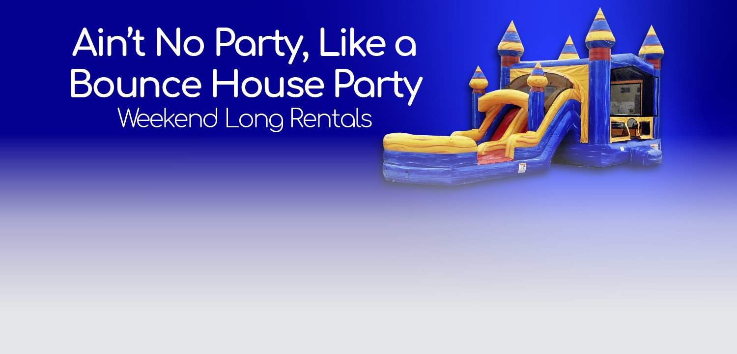 Weekend long bounce house rentals