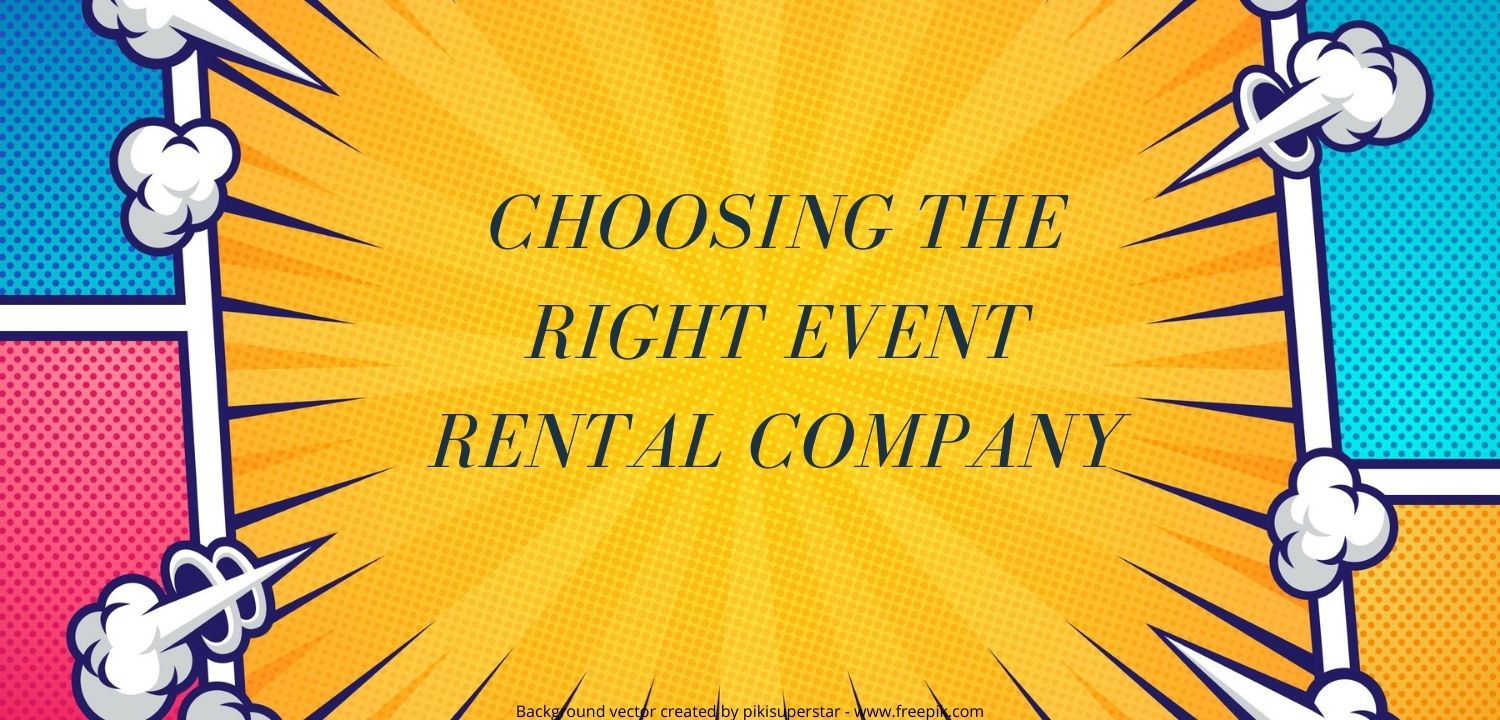 Choosing the right event rental company for your party